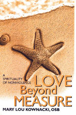 Love Beyond Measure: A Spirituality of Nonviolence