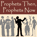 Prophets Then, Prophets Now 4 DVDs