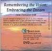 Remembering the Vision; Embracing the Dream DVD