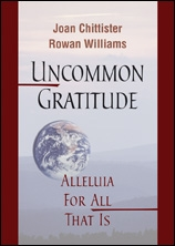 Uncommon Gratitude: Alleluia for All That Is