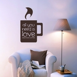 All You Need Is Love And More Coffee - Wall Decals