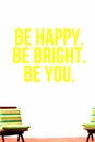 Be Happy Be Bright  Be You Wall Decals