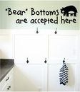"""Bear"" Bottoms Are Accepted Here Wall Decals"