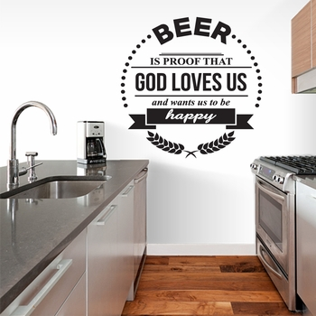 Beer Is Proof That God Loves Us - Wall Decals