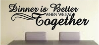 Dinner Is Better When We Eat Together | Kitchen Wall Decals