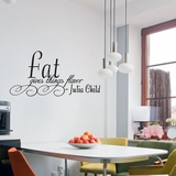 Fat Gives Flavor - Julia Child - Wall Decals