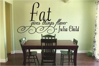 Fat Gives Flavor | Julia Child | Wall Decals