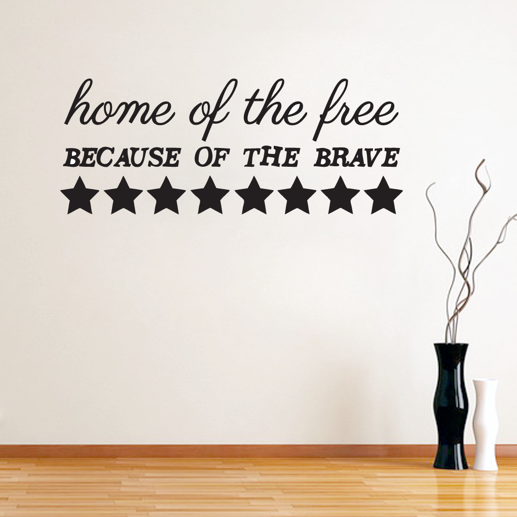 Home of the free because of the brave vinyl wall decals
