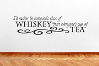 I'd Rather Be Someone's Shot Of Whiskey  Wall Decals