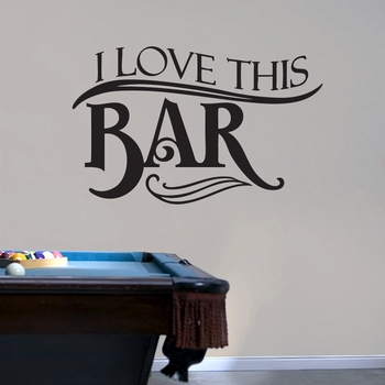 I Love This Bar - Wall Decals