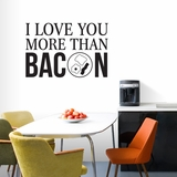 I Love You More Than Bacon - Wall Decals