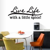 Live Life With A Little Spice - Wall Decals