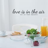 Love Is In The Air, Or Is That Bacon? - Wall Decals