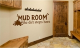 Mud Room... the dirt stops here Wall Decals