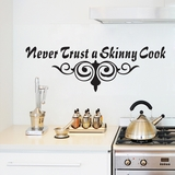 Never Trust A Skinny Cook - Wall Decals