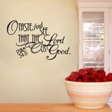 O Taste And See That The Lord Is Good | Wall Decals