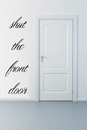 Shut The Front Door | Wall Decals