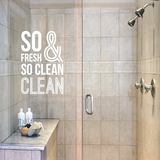 So Fresh And So Clean - Wall Decal