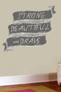 Strong Beautiful and Brave | Printed Wall Decals
