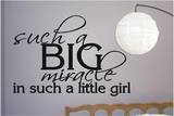 such a BIG miracle in such a little girl Wall Decals