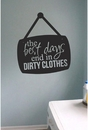 The Best Days End In Dirty Clothes | Wall Decals