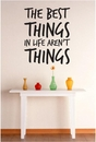The Best Things In Life | Wall Decals