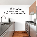 This Kitchen Came With The House - Wall Decals