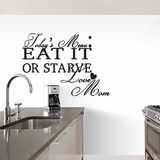 Today's Menu: Eat It Or Starve - Wall Decals