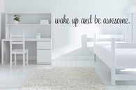 Wake Up And Be Awesome | Wall Decals