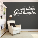 We Plan God Laughs - Wall Decals
