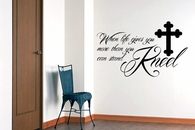 When Life Give You More Than You Can Stand Kneel | Wall Decals