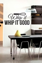 Whip It Whip It Good | Wall Decals