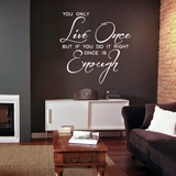 You Only Live Once - Wall Decals