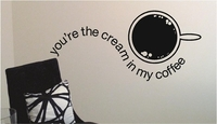 You're The Cream In My Coffee | Wall Decals