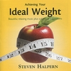 Achieving Your Ideal Weight by Steven Halpern