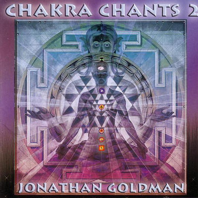 Chakra Chants 2 by Jonathan Goldman