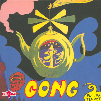 Flying Teapot-Radio Gnome Invisible, Pt. 1 by GONG