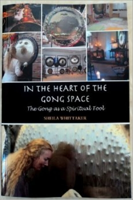 In the Heart of the Gong Space by Sheila Whittaker