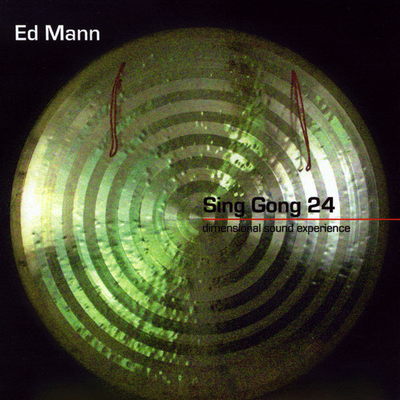 Sing Gong 24 by Ed Mann