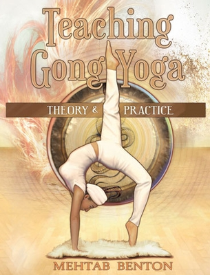 Teaching Gong Yoga by Mehtab Benton