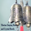 Tibetan Singing Bowls and Crystal Bowls by Tibetan Singing Bells Monks