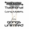 CLICK HERE for Traditional Gong Mallets by Mike Balter
