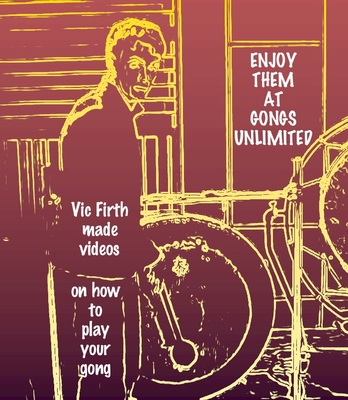 CLICK HERE for Vic Firth Videos - Learn How to Play Your Gong!
