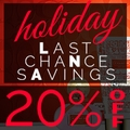 Holiday Last Chance Savings 20% off sitewide*