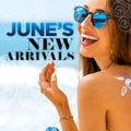 June's New Arrivals