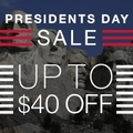 President's Day Sale Up to $40 off