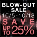 Save up to 25% off - Blow Out Sale