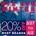 Up to 20% off most brands - Bye Bye Winter Promo