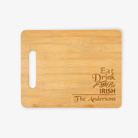 Eat Drink And Be Irish Custom Wooden Cutting Board
