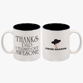 Personalized Thanks Dad! I Turned Out Awesome Coffee Mug